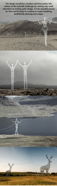 Beautiful, Giants, and Iceland: This design transforms mundane electrical pylons into  statues on the Icelandic landscape by making only small  alterations to existing pylon design. A truly beautiful excuse  for form and function to combine to create something  aesthetically pleasing and unique. <p>The Land Of Giants In Iceland</p>