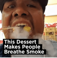 Dank, Smoking, and Vape: This Dessert  Makes People  Breathe Smoke We get it, you vape.