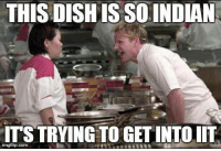 EPIC. Just epic. Sent by - Gordon Ramsay Memes: THIS DISHIS SOINDIAN  ITS TRYING TO GETINTOIT  imegflip.com EPIC. Just epic. Sent by - Gordon Ramsay Memes