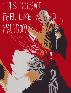 howlsnteeth:  commission for an email patron! thanks again!: THIS DOESNT  FEEL LIKE  FREEDoM) howlsnteeth:  commission for an email patron! thanks again!