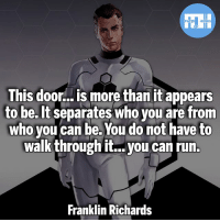 ▲Quotes▲ - Franklin Richards!- My other IG accounts @factsofflash @yourpoketrivia @webslingerfacts ⠀⠀⠀⠀⠀⠀⠀⠀⠀⠀⠀⠀⠀⠀⠀⠀⠀⠀⠀⠀⠀⠀⠀⠀⠀⠀⠀⠀⠀⠀⠀⠀⠀⠀⠀⠀ ⠀⠀--------------------- batmanvssuperman deadpool batman superman wonderwoman deadpool spiderman hulk thor ironman marvel captainmarvel theflash deadpoolcorps captainamerica blackpanther justiceleague franklinrichards blackpanther greenlantern zoom blacklantern batmanvsuperman eobardthawne orangelanterns redlanterns hunterzolomon like4like bluelanterns: This door... is more than it appears  to be. It separates who you are fronm  who vou can be. You do not have to  walk through it.. you can run.  Franklin Richards ▲Quotes▲ - Franklin Richards!- My other IG accounts @factsofflash @yourpoketrivia @webslingerfacts ⠀⠀⠀⠀⠀⠀⠀⠀⠀⠀⠀⠀⠀⠀⠀⠀⠀⠀⠀⠀⠀⠀⠀⠀⠀⠀⠀⠀⠀⠀⠀⠀⠀⠀⠀⠀ ⠀⠀--------------------- batmanvssuperman deadpool batman superman wonderwoman deadpool spiderman hulk thor ironman marvel captainmarvel theflash deadpoolcorps captainamerica blackpanther justiceleague franklinrichards blackpanther greenlantern zoom blacklantern batmanvsuperman eobardthawne orangelanterns redlanterns hunterzolomon like4like bluelanterns