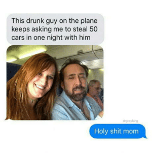 Memphis f**kin Raines: This drunk guy on the plane  keeps asking me to steal 50  cars in one night with him  drgrayfang  Holy shit mom Memphis f**kin Raines
