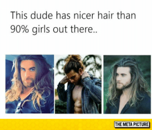 Dude, Girls, and Tumblr: This dude has nicer hair than  90% girls out there.  THE META PICTURE awesomesthesia:  Such Fabulous Hair