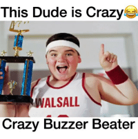 Crazy, Dude, and Memes: This Dude is Crazy  IVALSALL  Crazy Buzzer Beater This crazy buzzer beater 😱 How many tries would it take you to make this? 🤔 . Follow me @Sportzmixes For More💯