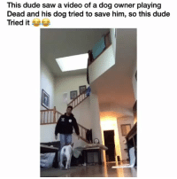 Bruhh😂💀: This dude saw a video of a dog owner playing  Dead and his dog tried to save him, so this dude  Tried it Bruhh😂💀