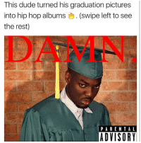 Dope 👌🏾 👉🏽(via:@Supremedreams_1): This dude turned his graduation pictures  into hip hop albums  S. (swipe left to see  the rest)  PARENTAL  ADVISORY Dope 👌🏾 👉🏽(via:@Supremedreams_1)
