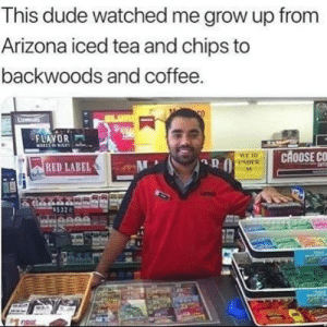 Who can relate?! 😂💯 https://t.co/PaLbsso03w: This dude watched me grow up from  Arizona iced tea and chips to  backwoods and coffee.  FLAYOR  MARLS  CHOOSE CC  WE ID  ENDER  RED LABEL Who can relate?! 😂💯 https://t.co/PaLbsso03w