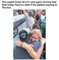 👌🏾 (of*): This eagles kicker hit a 61 yard game winning field  Goal today. Here's a video if his parents reacting to  The kick 👌🏾 (of*)