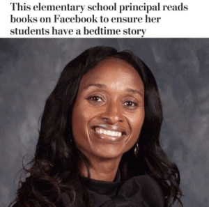 Books, Facebook, and School: This elementary school principal reads  books on Facebook to ensure her  students have a bedtime story Wholesome teacher