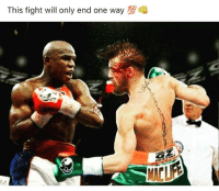 Memes, 🤖, and Spar: This fight will only end one way  100 You have got to be crazy if you think this fight will end any other way but a floydmayweather Boxing Clinic. No Disrespect to conormcgregor but stepping in there with Floyd is just a high paid sparring match.