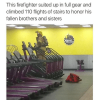 Never fucking forget.: This firefighter suited up in full gear and  climbed 110 flights of stairs to honor his  fallen brothers and sisters  Planet  tness Never fucking forget.