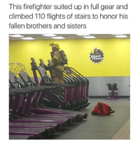 Never fucking forget. 9-11: This firefighter suited up in full gear and  climbed 110 flights of stairs to honor his  fallen brothers and sisters  planet  ítness Never fucking forget. 9-11