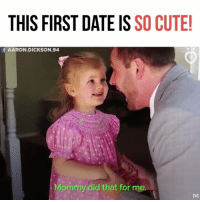 Cute, Date, and Did: THIS FIRST DATE IS SO CUTE!  f AARON.DICKSON.94  Mommy did that for me This is so cute! 😭😭😭