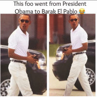 For real 😂 MexicansProblemas: This foo went from President  Obama to Barak El Pablo For real 😂 MexicansProblemas