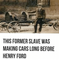 "Best Friend, Cars, and Memes: THIS FORMER SLAVE WAS  MAKING CARS LONG BEFORE  HENRY FORD C.R. Patterson and Son's cars came before the Ford. They were also of a better quality than the assembly line produced Model T. Henry Ford receives credit for the automobile and for the assembly line, but it was the idea of his best friend George Washington Carver. Carver also produced the lubricant for the assembly line from peanuts. What Henry Ford did accomplish was a book titled, "" The International Jew: The World's Foremost Problem."" This book was banned till recently. Ford had identified the Khazars as a sinister force in economics and global affairs. I'm almost certain that Ford revealed in that book that these people were not the Biblical Hebrews. (almost certain it's in there, if I recall correctly) wtficare @wtficare 17thsoulja BlackIG17th"