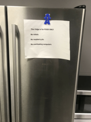 Computers, Food, and Nasa: This fridge is for FOOD ONLY.  No robots.  No raspberry pis.  No overheating computers NASA break room problems are different than most. Taken today @ Johnson Space Center. (i.imgur.com)