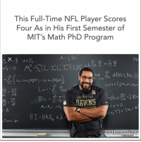 "JohnUrschel, the man who controls the offensive lines of the BaltimoreRavens is on a roll and his impressive run on and off the field continued when he tweeted about his 4.0 GPA score in his semester at Massachusetts Institute of Technology, of Ph.D. in mathematics. He gladly tweeted about his first semester in almost three years and how he maintained the streak of A's by getting 4. Urschel always had a good academic record. He completed his three years bachelor degree from Penn State and did his master's in mathematics. During this period, he worked as a paid Calculus Trigonometry teacher in the PennState. In 2013, he was awarded the ""Academic Heisman"". The college honored him as the top scholar-athlete of the College, citing his excellence in football and academics. This 24-year old, 305 lbs offensive lineman got admission in the top ranked graduate school to study mathematics and he did this while playing full time NFL. His story shows that he is not like those regular football players. In his interview with the American Mathematical Society, he talked about how he studied mathematics while travelling for NFL games. He also believes that he separated study and game for his own sake . According to him, thinking mathematics on the football field would definitely make him fall and that is why the separate thinking comes naturally. He described his time for math as a period when nothing else is going on in his mind. He expressed his love for mathematics and he loves taking challenges to live elegantly. Thus, all these are quite natural to him. 17thsoulja BlackIG17th blackexcellenceineducation📚: This Full-Time NFL Player Scores  Four As in His First Semester of  MIT's Math PhD Program  A LDL  AX WE  A Cos (22Ax  AL MORE  RAUENS  1-BAIA JohnUrschel, the man who controls the offensive lines of the BaltimoreRavens is on a roll and his impressive run on and off the field continued when he tweeted about his 4.0 GPA score in his semester at Massachusetts Institute of Technology, of Ph.D. in mathematics. He gladly tweeted about his first semester in almost three years and how he maintained the streak of A's by getting 4. Urschel always had a good academic record. He completed his three years bachelor degree from Penn State and did his master's in mathematics. During this period, he worked as a paid Calculus Trigonometry teacher in the PennState. In 2013, he was awarded the ""Academic Heisman"". The college honored him as the top scholar-athlete of the College, citing his excellence in football and academics. This 24-year old, 305 lbs offensive lineman got admission in the top ranked graduate school to study mathematics and he did this while playing full time NFL. His story shows that he is not like those regular football players. In his interview with the American Mathematical Society, he talked about how he studied mathematics while travelling for NFL games. He also believes that he separated study and game for his own sake . According to him, thinking mathematics on the football field would definitely make him fall and that is why the separate thinking comes naturally. He described his time for math as a period when nothing else is going on in his mind. He expressed his love for mathematics and he loves taking challenges to live elegantly. Thus, all these are quite natural to him. 17thsoulja BlackIG17th blackexcellenceineducation📚"
