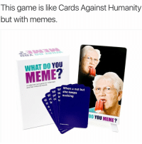 Cards Against Humanity, Memes, and 🤖: This game is like Cards Against Humanity  but with memes  WHAT DO YOU  A millennial  game for millennials  and their millennial friends.  WI Wy When u nut but  she keeps  WM pil in sucking  w cc tr  th bi DO YOU  MEME? This @whatdoyoumeme game is actually real!