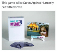 Turns out, this game is actually real -- https://wdymeme.com/2kEumI8: This game is like Cards Against Humanity  but with memes.  WHAT DO YOU  MEME  38  WHAT DO YOU MEME? Turns out, this game is actually real -- https://wdymeme.com/2kEumI8