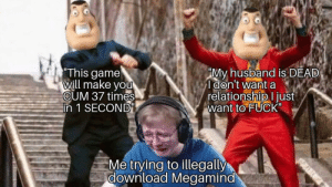 """* Internet piracy TRAUMA * via /r/memes https://ift.tt/2PPEn8L: """"This game  will make you  CUM 37 times  in 1 SECOND""""  """"My husband is DEAD  don't want a  relationship I just  want to FUCK""""  Me trying to illegally  download Megamind * Internet piracy TRAUMA * via /r/memes https://ift.tt/2PPEn8L"""