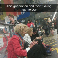 Fucking, Memes, and Parents: This generation and their fucking  technology Remember when parents would get mad at us for always being on the phone or the computer, but now they're always on it too