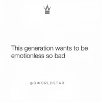 "Bad, Change, and Pride: This generation wants to be  emotionless so bad  @ QWORLDSTAR ""Seems like everybody don't want to give a f*ck so badly...don't let pride get in the way of what could change you for the better..."" 💯 @QWorldstar https://t.co/AnmAttsBxI"