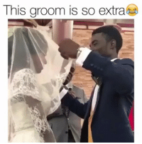 Memes, This Could Be Us, and 🤖: This groom is so extra This could be us but you playing