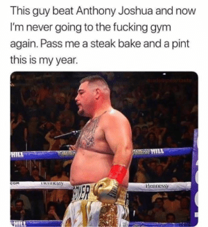 💯💯💯💯💯💯💯💯: This guy beat Anthony Joshua and  I'm never going to the fucking gym  again. Pass me a steak bake and a pint  this is my year.  dop to  Villiam HILL  HILE  Icinessy  COM  Hennessy  HILL 💯💯💯💯💯💯💯💯