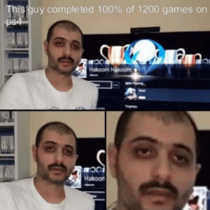 Anaconda, Life, and Games: This guy completed 100% of 1200 games on  Hakoom Hakoom  Hakoon The official face of I have no life