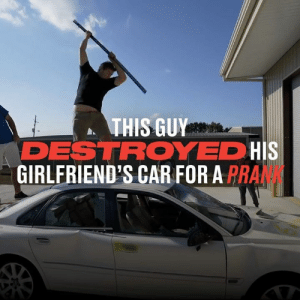 This guy destroyed his girlfriend's car as a prank before handing her the keys to a new one as a gift. That's one way to give your girlfriend a present 😧😂: THIS GUY  DESTROYED HIS  GIRLFRIEND'S CAR FOR A PRA This guy destroyed his girlfriend's car as a prank before handing her the keys to a new one as a gift. That's one way to give your girlfriend a present 😧😂