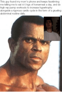 Serge Nubret facetiming meme: This guy found my mom's phone and keeps facetiming  me telling me to eat 4  5 kgs of horsemeat a day, and do  high rep pump workouts to increase hypertrophy  alongside a rigorous cardio cycle in the form of a grueling  abdominal routine daily Serge Nubret facetiming meme