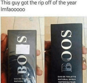 Got, Rip, and Eau De Toilette: This guy got the rip off of the year  Imfaooooo  EAU DE TOILE  NATURAL  EAU DE TOILETTE  NATURAL SPRAY  VAPORISATEUR This guy got the rip off the year..