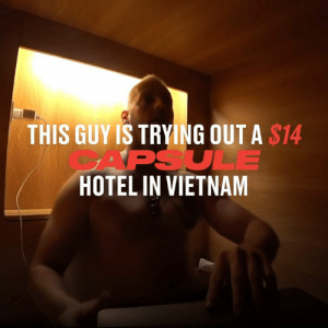 Bad, Dank, and Hotel: THIS GUY IS TRYING OUT A $14  ULE  HOTEL IN VIETNAM This guy found a capsule hotel in Vietnam which costs only $14 per night. It actually isn't as bad as it sounds 😯