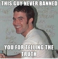 bring back tom! myspace master race!: THIS  GUY NEVER BANNED  YOU FOR TELLING  THE  TRUTH  made on imgu bring back tom! myspace master race!