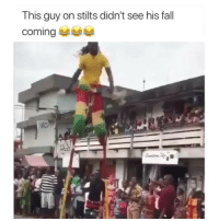 Fall, Funny, and This: This guy on stilts didn't see his fall  coming  IC Damn his a$$ gotta hurt 😂😂