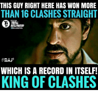 Shah Rukh Khan for you! 💚😉  #TrollBollywood #Raj*: THIS GUY RIGHT HERE HAS WON MORE  THAN 16 CLASHES STRAIGHT  OFFICIAL  TROLL  BOLLYWOOD  WHICH IS A RECORD IN ITSELF!  KING OF CLASHES Shah Rukh Khan for you! 💚😉  #TrollBollywood #Raj*