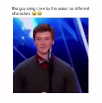 Funny, Sang, and Cake: this guy sang cake by the ocean as different  characters Lmaoo tag a friend 😂