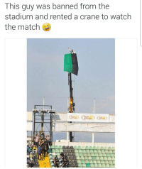 Soccer, Sports, and Match: This guy was banned from the  stadium and rented a crane to watch  the match  (aruk I couldn't make this up 😂 this Denizlispor supporter got a 1 year ban but he found a way