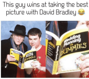 Fire, Game of Thrones, and Best: This guy wins at taking the best  picture with David Bradley  I0PURICEAND FIRE  Wedding  Planning  Snning  DUMMIES  DUIMMIES  AER  Referene for the Rest of U  Wedding Planning DMMES  ding l Oh Walder!