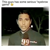 """I can't stop watching this (Sound on) 😂: This guys has some serious """"eyebrow  game"""" I can't stop watching this (Sound on) 😂"""
