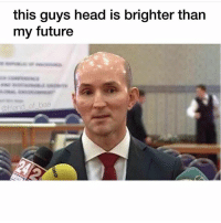 Ass, Bae, and Friends: this guys head is brighter than  my future  friend of bae Now that's one shiny ass head (@friend_of_bae)