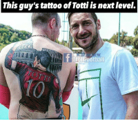 Totti 🔟⚽️: This guy's tattoo of Totti is next level.  TOTT  TO Totti 🔟⚽️