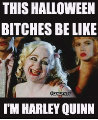 THIS HALLOWEEN  BITCHES BE LIKE  I'M HARLEY QUINN