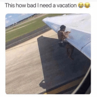 Deadass: This how bad I need a vacation (t) Deadass