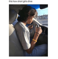 This is really how it be 😂💀🚗 https://t.co/nrv17VS19K: this how short girls drive This is really how it be 😂💀🚗 https://t.co/nrv17VS19K