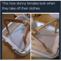 Clothes, Memes, and Men in Black: This how skinny females look when  they take off their clothes Looking like those coffee worms from Men In Black. 😂😂