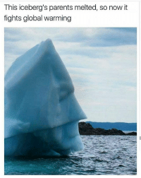 Follow @batman for the best Batman content 🦇: This iceberg's parents melted, so now it  fights global warming Follow @batman for the best Batman content 🦇