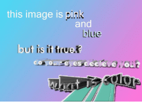 Blue, Image, and Pink: this image is pink  and  blue  but is tto