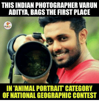 National Geographic, Indian, and Indianpeoplefacebook: THIS INDIAN PHOTOGRAPHER VARUN  ADITYA, BAGS THE FIRST PLACE  LA  IN ANIMAL PORTRAIT CATEGORY  OF NATIONAL GEOGRAPHIC CONTEST Hats Off to Varun Aditya.. (Y)