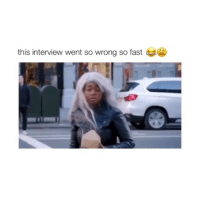 Af, Ass, and Girl Memes: this interview went so wrong so fast i would be scared af. this is when you start running cause she about to beat some ass